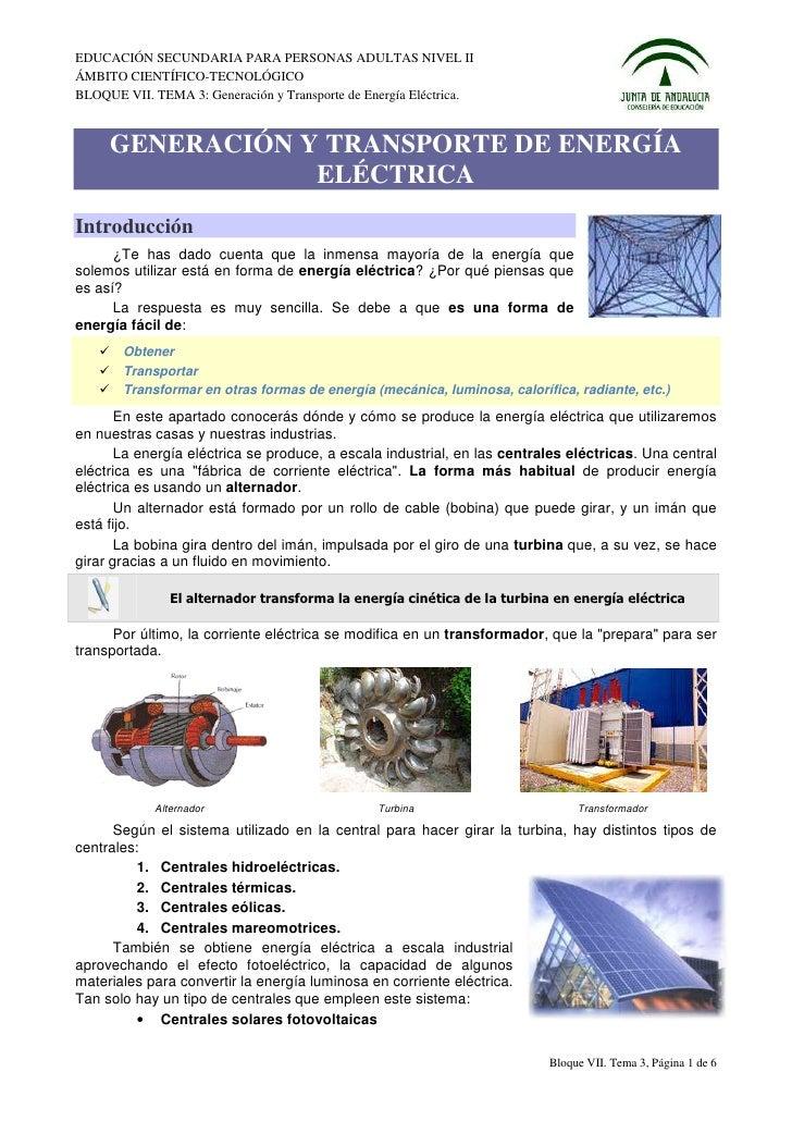 EDUCACIÓN SECUNDARIA PARA PERSONAS ADULTAS NIVEL IIÁMBITO CIENTÍFICO-TECNOLÓGICOBLOQUE VII. TEMA 3: Generación y Transport...