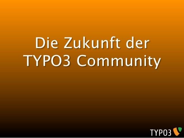 Die Zukunft derTYPO3 Community
