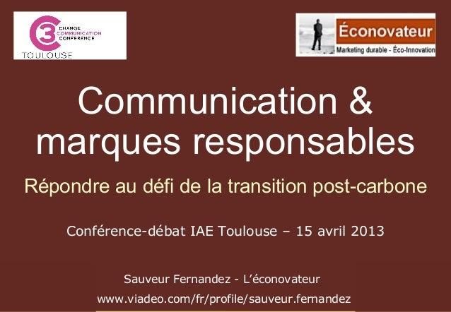 Conférence-débat IAE Toulouse – 15 avril 2013Sauveur Fernandez - L'éconovateurwww.viadeo.com/fr/profile/sauveur.fernandezC...