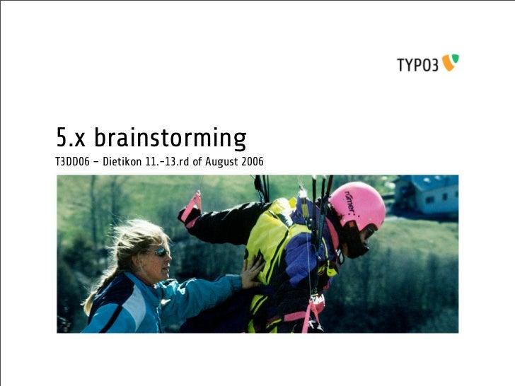 T3DD06 TYPO3 5.0 Brainstorming Results
