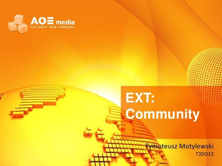 EXT:Community  Tymoteusz Motylewski                T3DD12