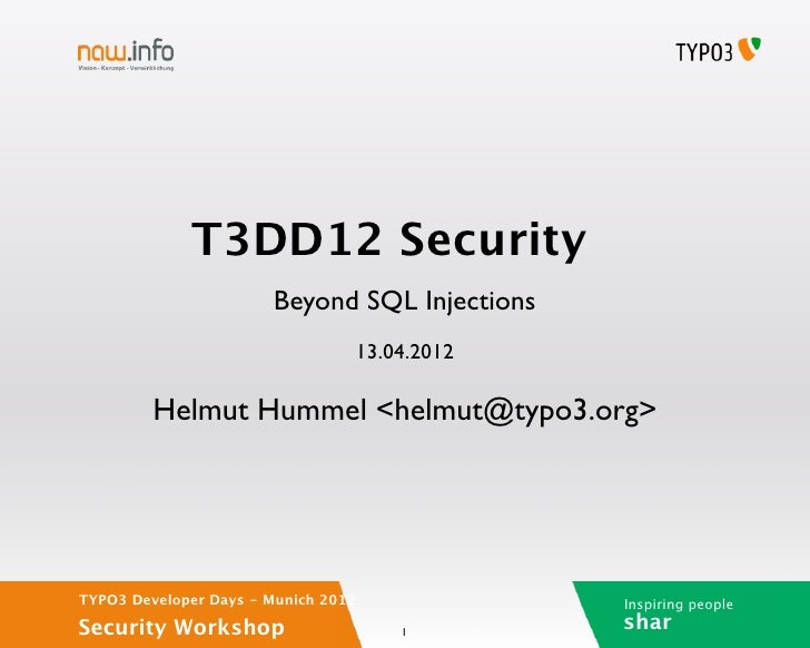 T3DD12 Security                       Beyond SQL Injections                                 13.04.2012         Helmut Humm...