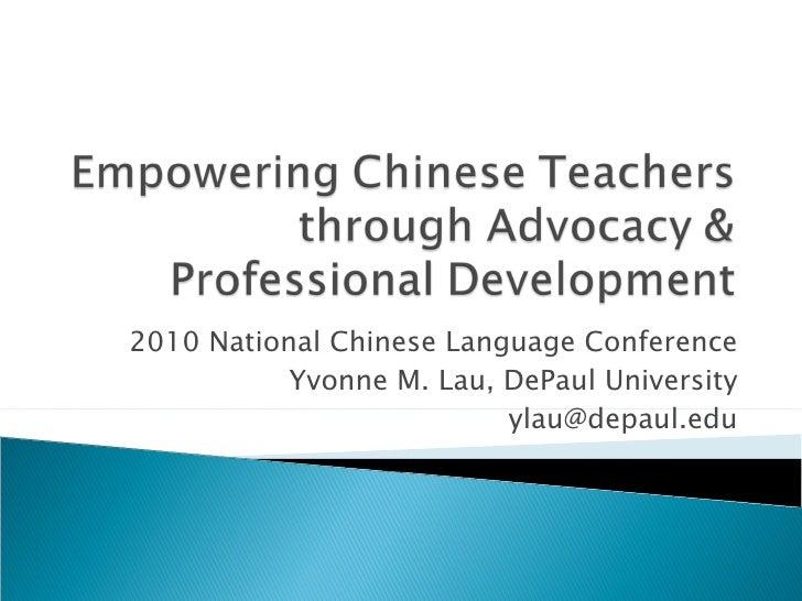 2010 National Chinese Language Conference Yvonne M. Lau, DePaul University [email_address]