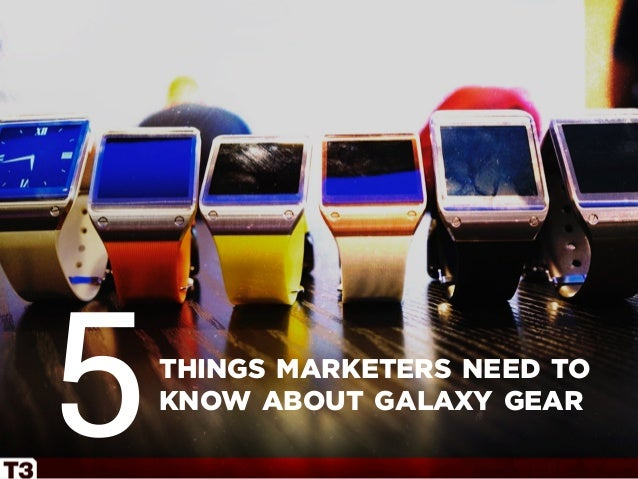 things marketers need to know about galaxy gear 5
