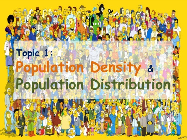 Topic 1: Population Density & Population Distribution