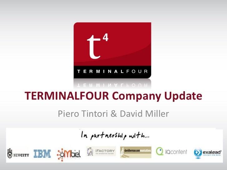 TERMINALFOUR Company Update                 Piero Tintori & David Millert44u 2011