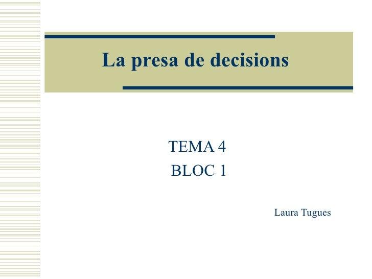 La presa de decisions TEMA 4  BLOC 1 Laura Tugues