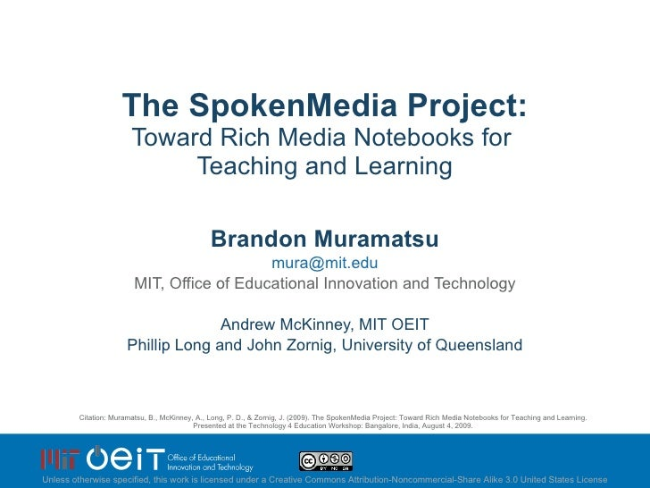 The SpokenMedia Project: Toward Rich Media Notebooks for  Teaching and Learning Brandon Muramatsu [email_address] MIT, Off...