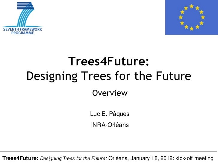 Trees4Future:          Designing Trees for the Future                                     Overview                        ...