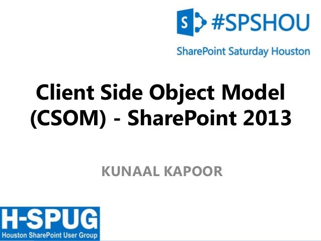 CSOM (Client Side Object Model). Explained @ SharePoint Saturday Houston