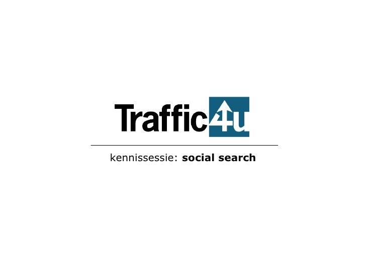 kennissessie:  social search