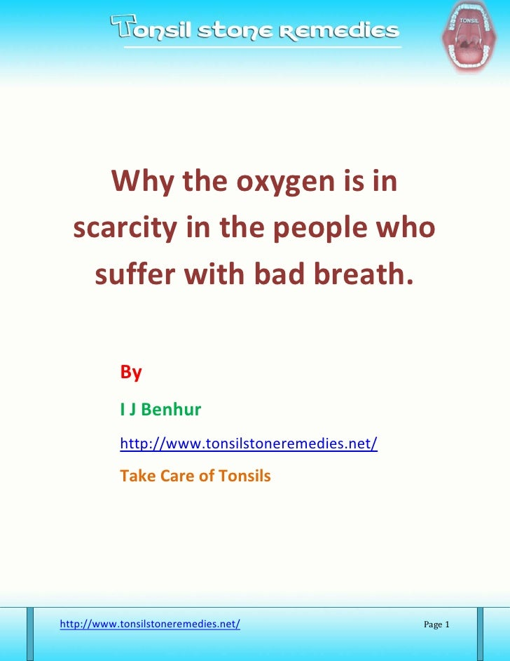 Why the oxygen is in  scarcity in the people who    suffer with bad breath.           By           I J Benhur           ht...
