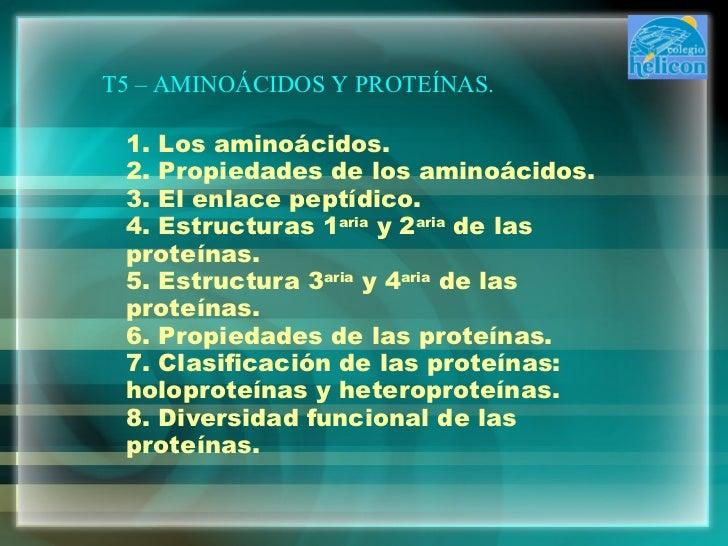 1. Los aminoácidos. 2. Propiedades de los aminoácidos. 3. El enlace peptídico. 4. Estructuras 1 aria  y 2 aria  de las pro...