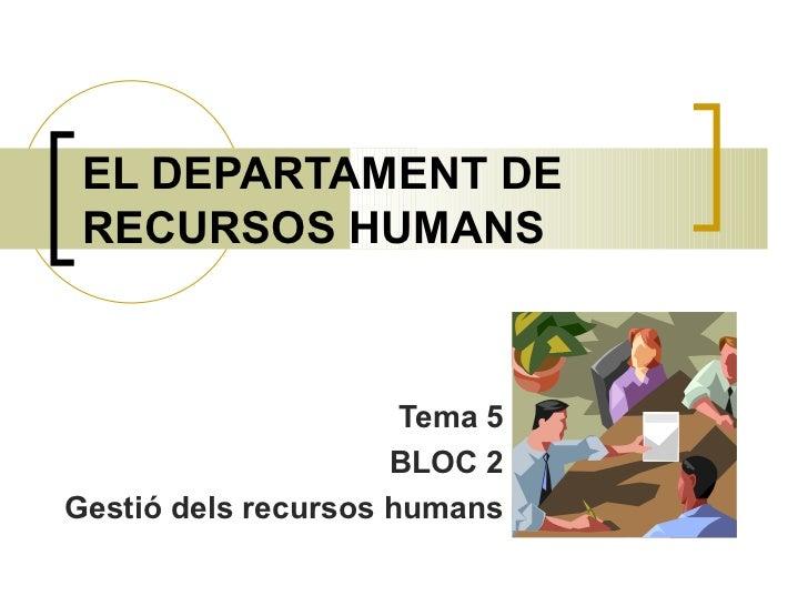 T5 el departament de recursos humans