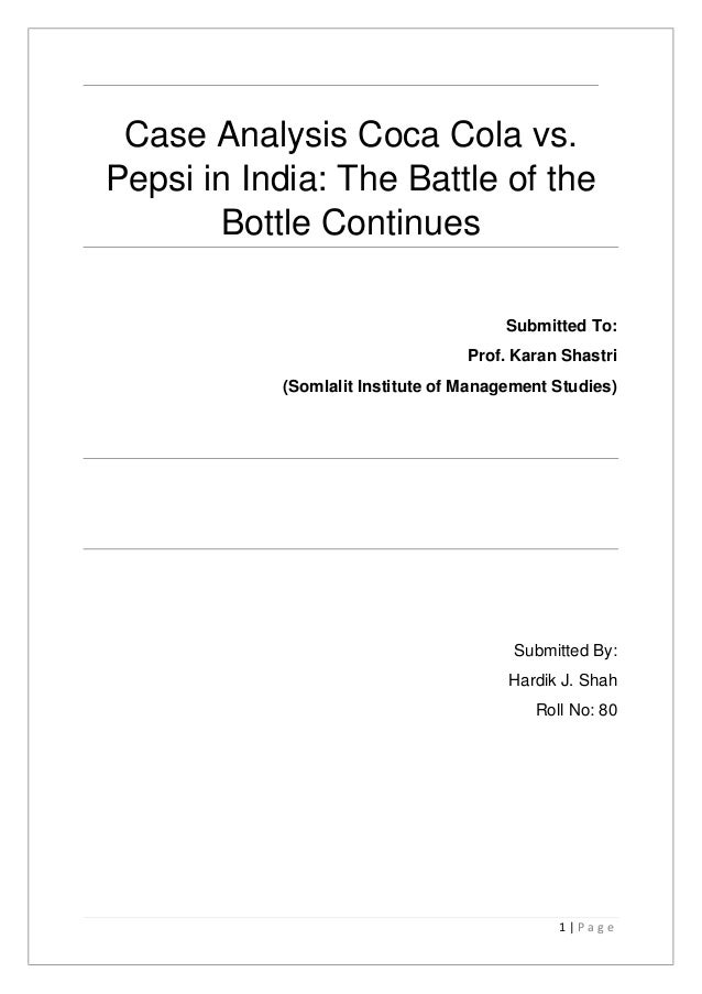 coke vs pepsi india case study Coke and pepsi - case study in the indian business environment 1 business coke and pepsi learn to compete in india graduate school of management spbsu.