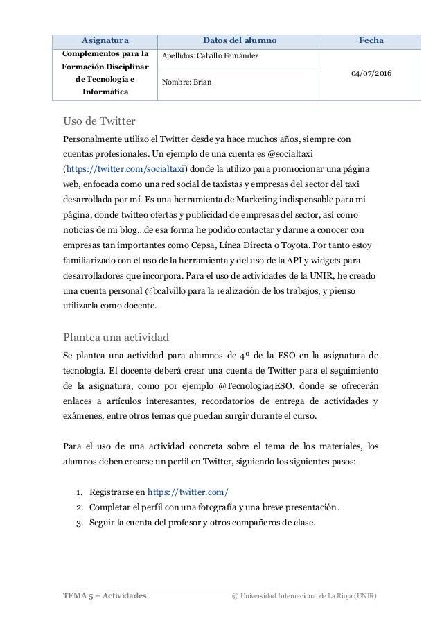 Asignatura Datos del alumno Fecha Complementos para la Formación Disciplinar de Tecnología e Informática Apellidos: Calvil...