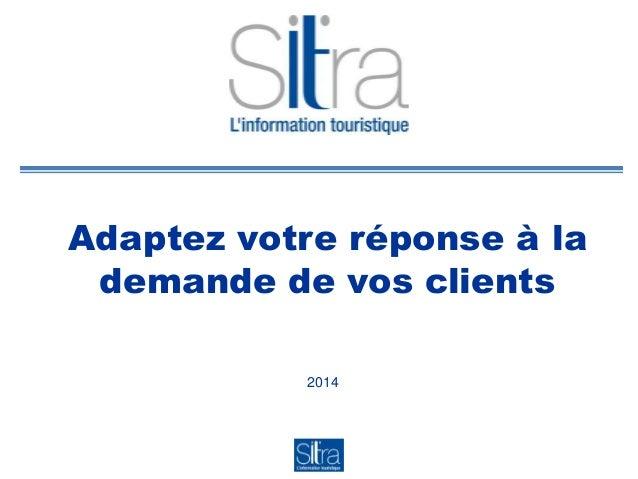 Adaptez votre réponse à la demande de vos clients 2014