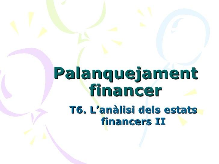 Palanquejament financer T6. L'anàlisi dels estats financers II