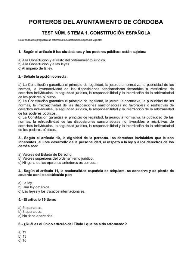 PORTEROS DEL AYUNTAMIENTO DE CÓRDOBA TEST NÚM. 6 TEMA 1. CONSTITUCIÓN ESPAÑOLA Nota: todas las preguntas se refieren a la ...