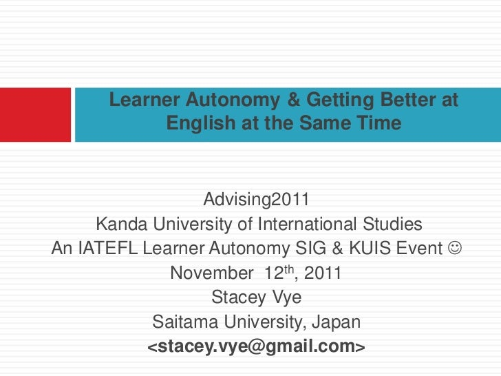 Learner Autonomy & Getting Better at           English at the Same Time                 Advising2011     Kanda University ...
