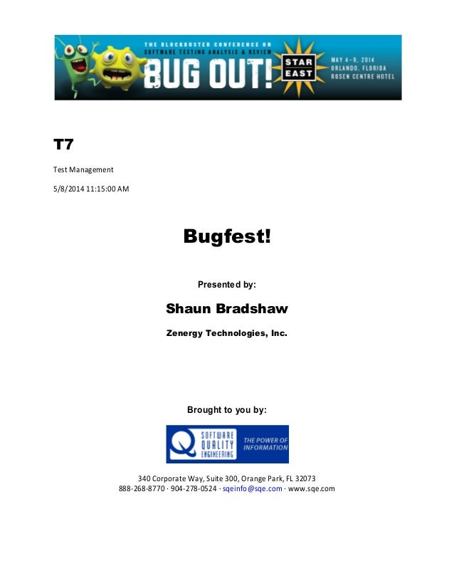 T7 Test Management 5/8/2014 11:15:00 AM Bugfest! Presented by: Shaun Bradshaw Zenergy Technologies, Inc. Brought to you by...