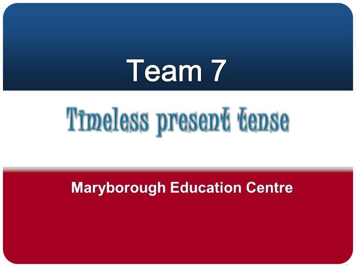 T7  timeless present tense jf