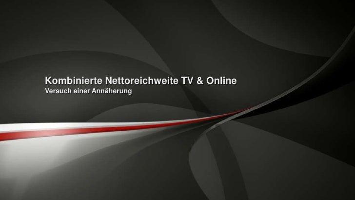 Kombinierte Nettoreichweite TV & OnlineVersuch einer Annäherung
