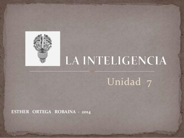 Unidad 7 ESTHER ORTEGA ROBAINA - 2014