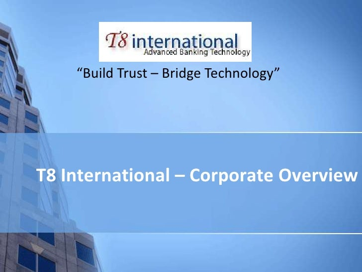 T8 corporate overview 2012