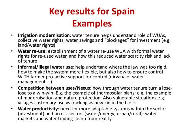 Key results for Spain Examples • Irrigation modernisation: water tenure helps understand role of WUAs, collective water ri...
