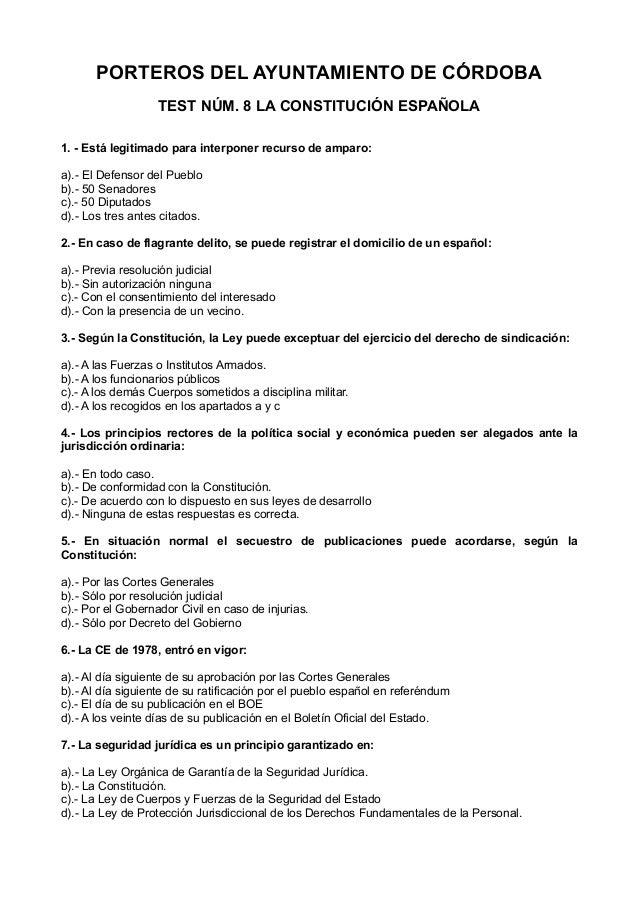 PORTEROS DEL AYUNTAMIENTO DE CÓRDOBA TEST NÚM. 8 LA CONSTITUCIÓN ESPAÑOLA 1. - Está legitimado para interponer recurso de ...