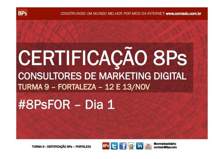 Dia 1 - Turma 9 - Curso de Certificação de Consultores de Marketing Digital 8Ps - Fortaleza