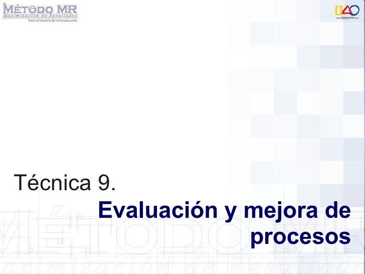Técnica 9.   Evaluación y mejora de procesos