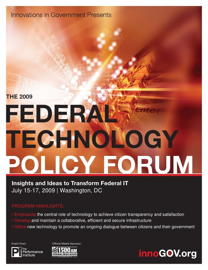 THE 2009      Insights and Ideas to Transform Federal IT  July 15-17, 2009 | Washington, DC   PROGRAM HIGHLIGHTS:  • Empha...