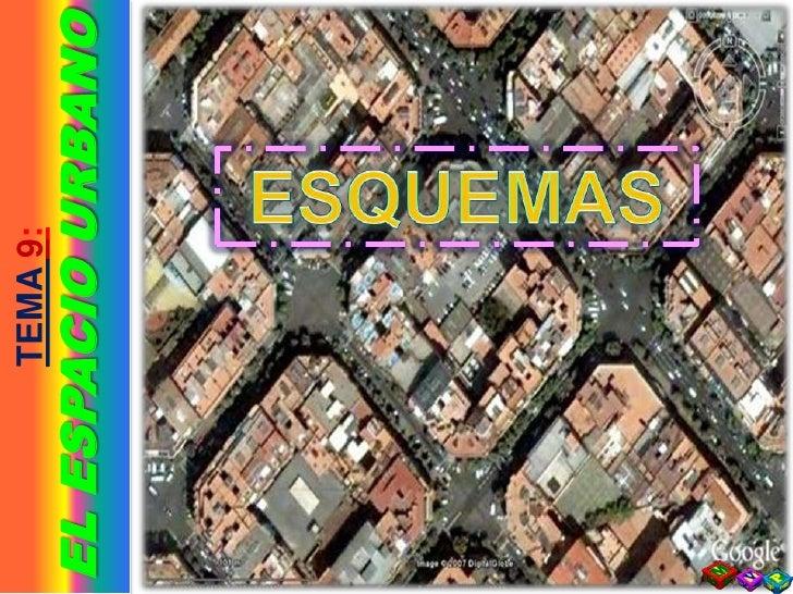 T9 ESQUEMES  El Espacio Urbano