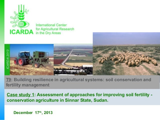 T9: Case study 1: Assessment of approaches for improving soil fertility - conservation agriculture in Sinnar State, Sudan.