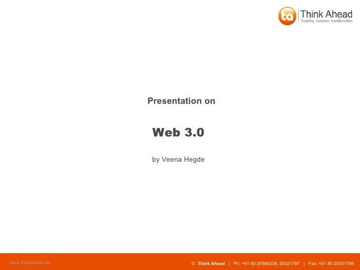 Web 3.0 Presentation on by Veena Hegde
