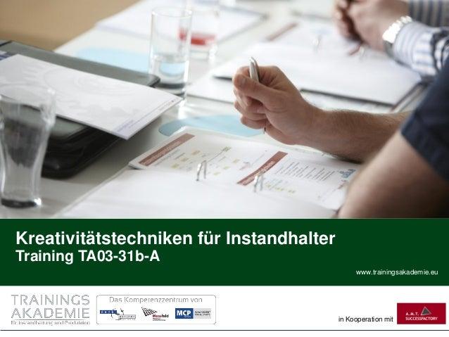 www.trainingsakademie.eu in Kooperation mit Kreativitätstechniken für Instandhalter Training TA03-31b-A