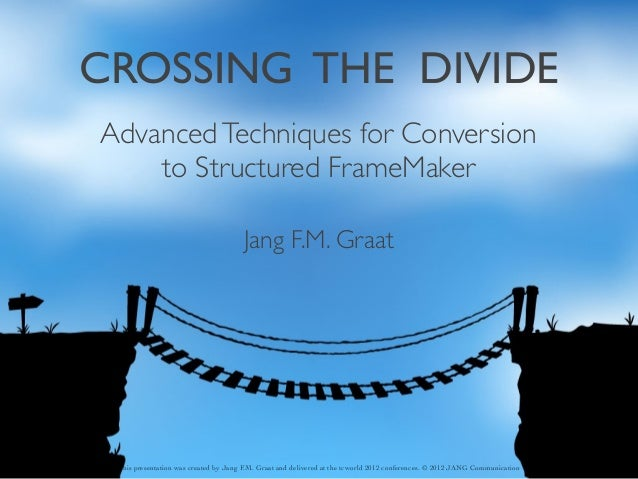 This presentation was created by Jang F.M. Graat and delivered at the tcworld 2012 conferences. © 2012 JANG Communication ...