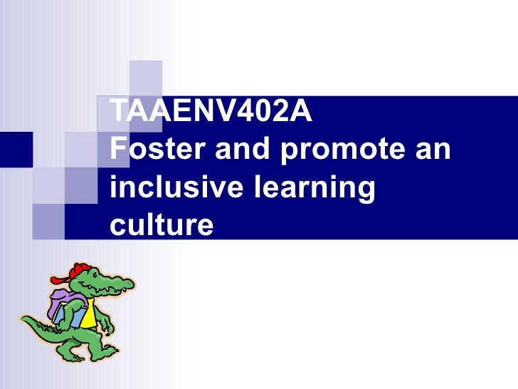 TAAENV402A Foster and promote an inclusive learning culture