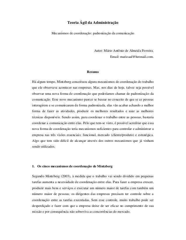 Teoria Ágil da Administração Mecanismos de coordenação: padronização da comunicação Autor: Mário Antônio de Almeida Ferrei...