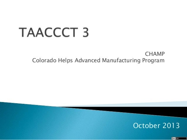 CHAMP Colorado Helps Advanced Manufacturing Program  October 2013