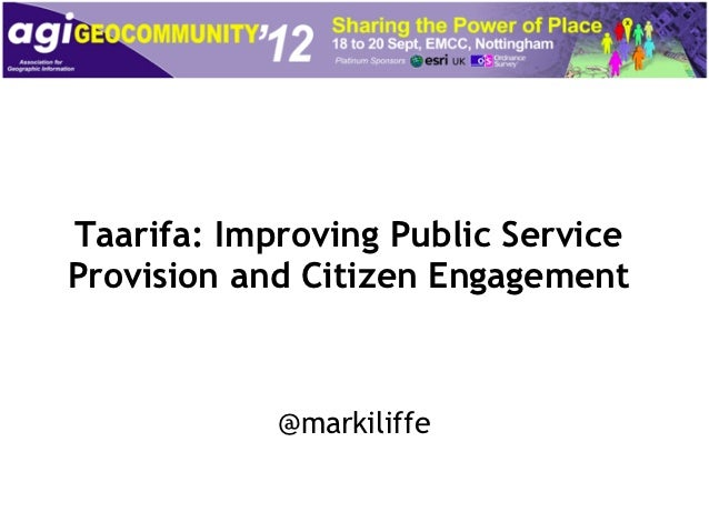 Taarifa: Improving Public ServiceProvision and Citizen Engagement            @markiliffe