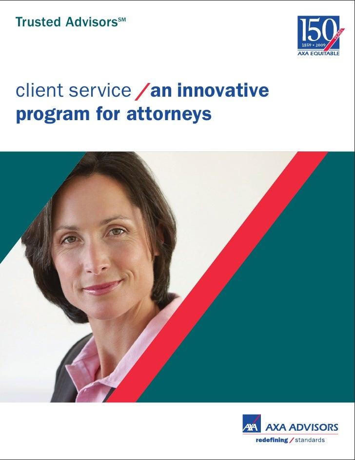 Trusted Advisorssm    client service an innovative program for attorneys