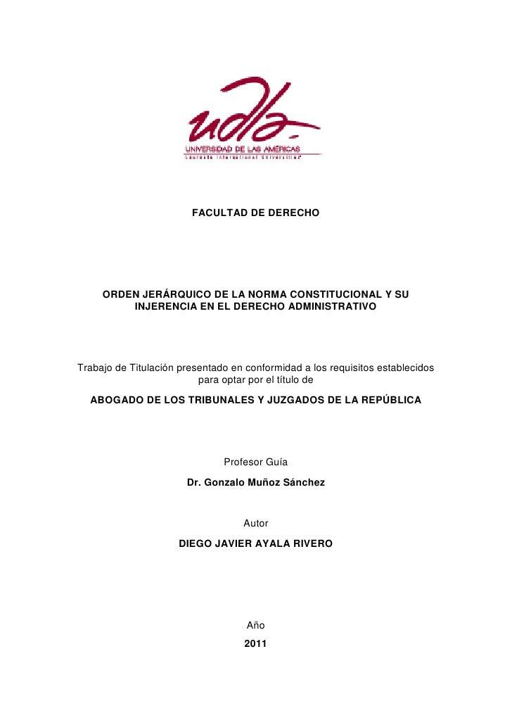 FACULTAD DE DERECHO     ORDEN JERÁRQUICO DE LA NORMA CONSTITUCIONAL Y SU         INJERENCIA EN EL DERECHO ADMINISTRATIVOTr...
