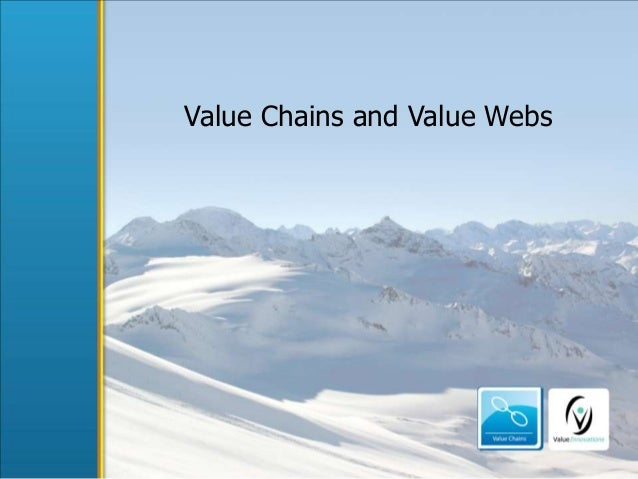Value Chains and Value Webs