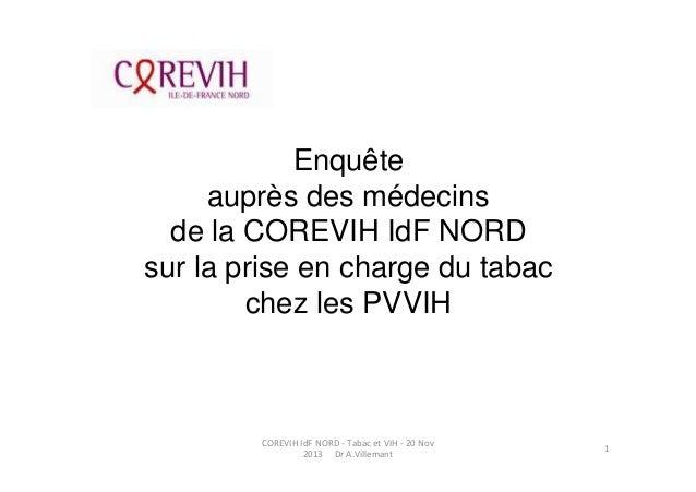 Présentation de l'enquête de la COREVIH IDF NORD chez les médecins sur la prise en charge du tabac chez les PVVIH.