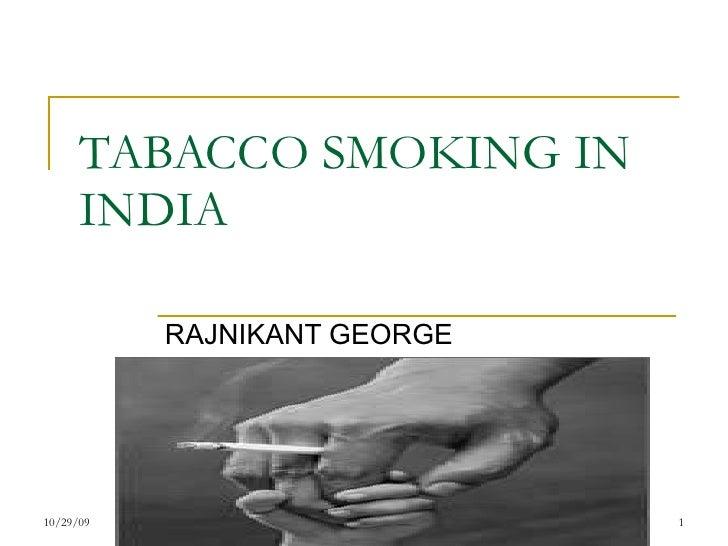 TABACCO SMOKING IN INDIA  RAJNIKANT GEORGE