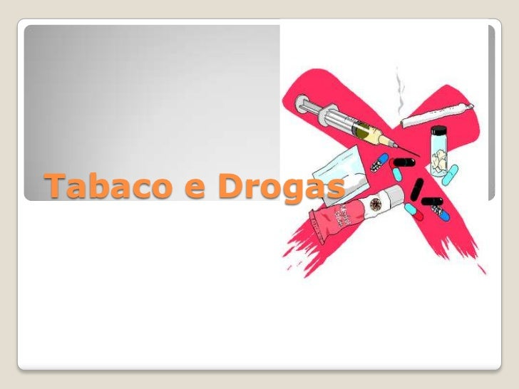Tabaco e drogas