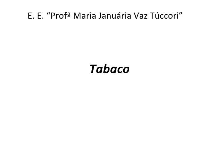 """Tabaco E. E. """"Profª Maria Januária Vaz Túccori"""""""